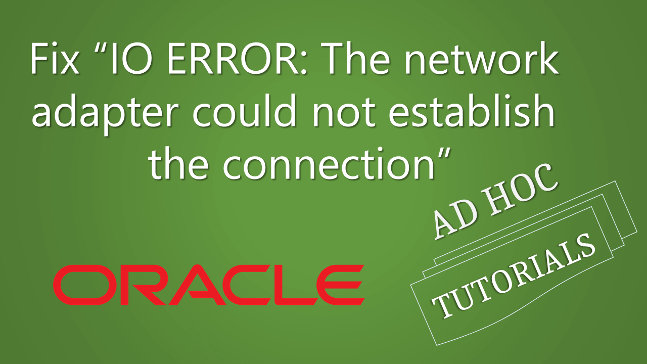 Network not the The connection adapter could establish Oracle Network